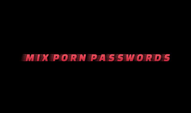 Mix Porn Passwords